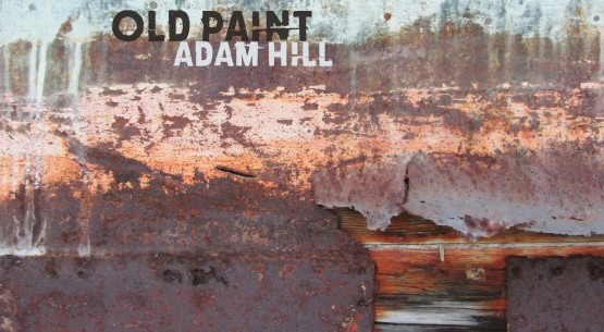 Album cover for Old Paint, by Adam Hill.